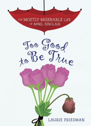 #2 Too Good to Be True by Laurie Friedman from Trajectory, Inc. in Teen Novel category