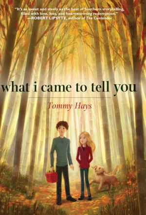 What I Came to Tell You by Tommy Hays from Trajectory, Inc. in Teen Novel category