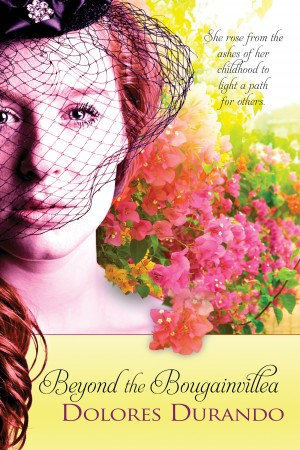 Beyond the Bougainvillea by Dolores Durando from Trajectory, Inc. in General Novel category