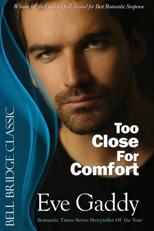 Too Close For Comfort by Eve Gaddy from Trajectory, Inc. in General Novel category