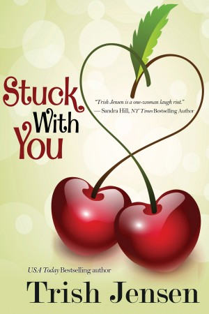 Stuck With You by Trish Jensen from Trajectory, Inc. in Romance category