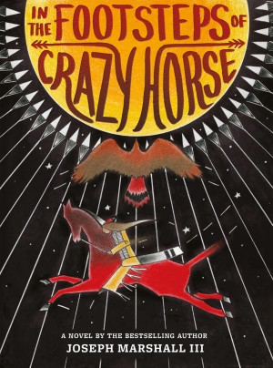 In the Footsteps of Crazy Horse by Joseph Marshall III from Trajectory, Inc. in Teen Novel category