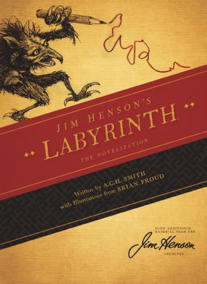 Jim Henson's Labyrinth: The Novelization by A.C.H. Smith from Trajectory, Inc. in General Novel category