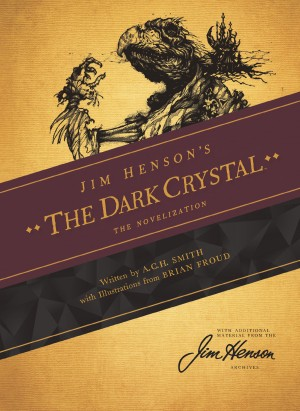 Jim Henson's Dark Crystal: The Novelization by A.C.H. Smith from Trajectory, Inc. in General Novel category