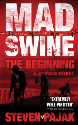 Mad Swine: The Beginning by Steven Pajak from Trajectory, Inc. in General Novel category