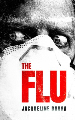 The Flu by Jacqueline Druga from Trajectory, Inc. in General Novel category