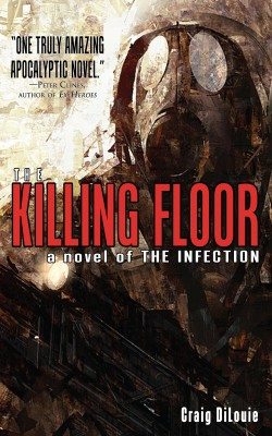 The Killing Floor - A Novel of The Infection by Craig DiLouie from Trajectory, Inc. in General Novel category