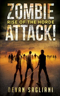 Zombie Attack! Rise of the Horde by Devan Sagliani from Trajectory, Inc. in General Novel category
