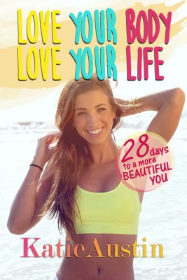 Love Your Body Love Your Life by Katie Austin from Trajectory, Inc. in Family & Health category