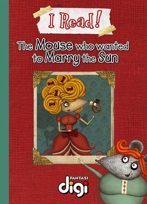 I Read! The Mouse who wanted to marry the Sun by Dale Blankenaar from Trajectory, Inc. in Teen Novel category