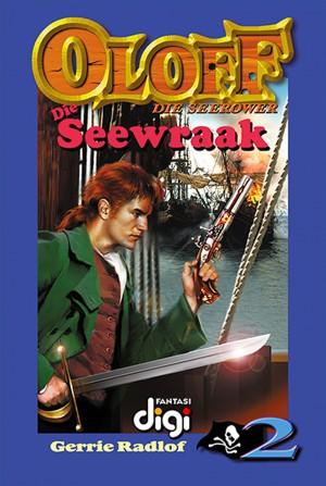 Oloff die Seerower 2: Die Seewraak by Gerrie Radlof from Trajectory, Inc. in Teen Novel category