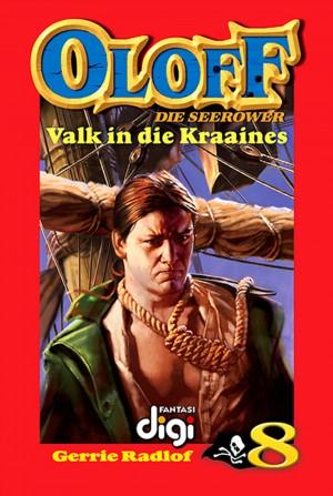 Oloff die Seerower 8: Valk in die Kraaines by Gerrie Radlof from Trajectory, Inc. in Teen Novel category