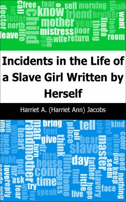 Incidents in the Life of a Slave Girl: Written by Herself by Harriet A. Jacobs from Trajectory, Inc. in Classics category
