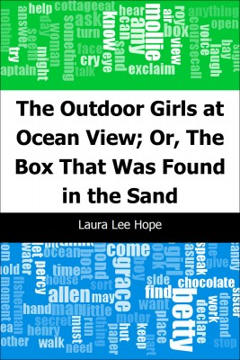 The Outdoor Girls at Ocean View; Or, The Box That Was Found in the Sand by Laura Lee Hope from Trajectory, Inc. in History category