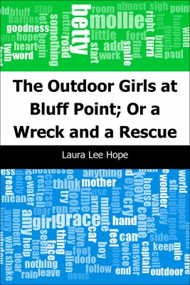 The Outdoor Girls at Bluff Point; Or a Wreck and a Rescue by Laura Lee Hope from  in  category
