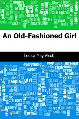 An Old-Fashioned Girl by Louisa May Alcott from Trajectory, Inc. in General Novel category