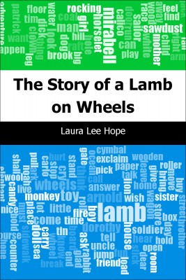 The Story of a Lamb on Wheels by Laura Lee Hope from Trajectory, Inc. in General Novel category