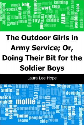 The Outdoor Girls in Army Service; Or, Doing Their Bit for the Soldier Boys by Laura Lee Hope from Trajectory, Inc. in General Novel category