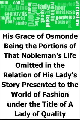His Grace of Osmonde: Being the Portions of That Nobleman's Life Omitted in the Relation of His Lady's Story Presented to the World of Fashion under the Title of A Lady of Quality by Frances Hodgson Burnett from Trajectory, Inc. in General Novel category