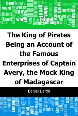The King of Pirates: Being an Account of the Famous Enterprises of Captain: Avery, the Mock King of Madagascar by Daniel Defoe from Trajectory, Inc. in Teen Novel category