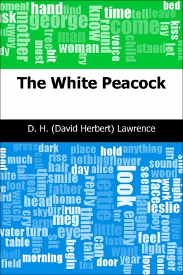 The White Peacock by D. H. (David Herbert) Lawrence from Trajectory, Inc. in General Novel category