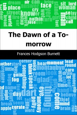 The Dawn of a To-morrow by Frances Hodgson Burnett from Trajectory, Inc. in Teen Novel category