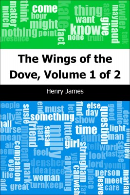 The Wings of the Dove, Volume 1 of 2 by Henry James from Trajectory, Inc. in General Novel category