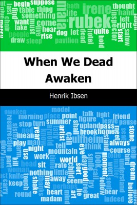 When We Dead Awaken by Henrik Ibsen from Trajectory, Inc. in General Novel category