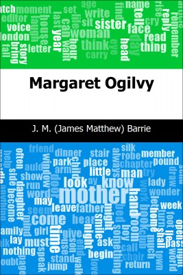 Margaret Ogilvy by J. M. (James Matthew) Barrie from Trajectory, Inc. in General Novel category