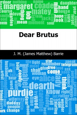 Dear Brutus by J. M. (James Matthew) Barrie from Trajectory, Inc. in General Novel category