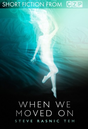 When We Moved On by Steve Rasnic Tem from Trajectory, Inc. in General Novel category