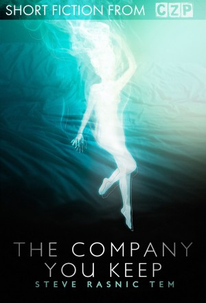 The Company You Keep by Steve Rasnic Tem from Trajectory, Inc. in General Novel category