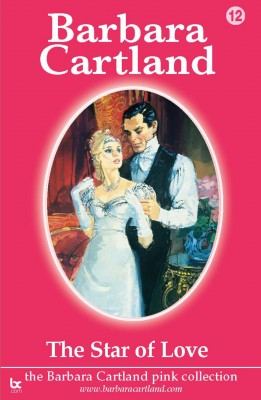The Star Of Love by Barbara Cartland from Trajectory, Inc. in General Novel category