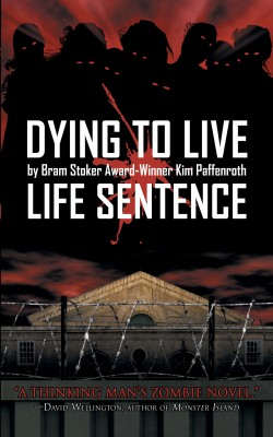 Dying to Live: Life Sentence by Kim Paffenroth from Trajectory, Inc. in General Novel category