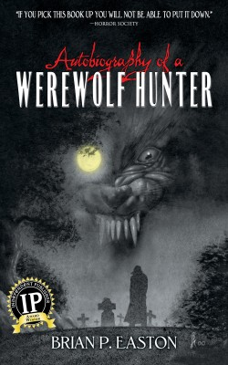 Autobiography of a Werewolf Hunter by Brian P Easton from Trajectory, Inc. in General Novel category