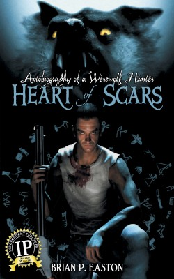 Autobiography of a Werewolf Hunter: Heart of Scars by Brian P Easton from Trajectory, Inc. in General Novel category