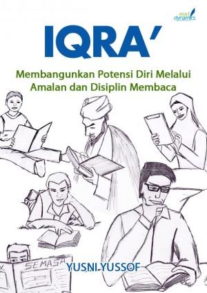 IQRA' Membangunkan Potensi Diri Melalui Amalan Dan Disiplin Membaca by Yusni Yussof from  in  category