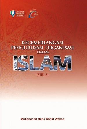 Kecemerlangan Pengurusan Organisasi Dalam Islam Siri 3 by Muhammad Nubli Abdul Wahab from Penerbit UMP in General Academics category
