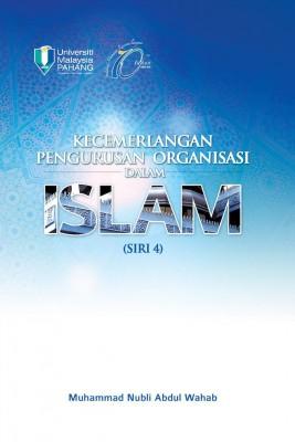Kecemerlangan Pengurusan Organisasi Dalam Islam Siri 4 by Muhammad Nubli Abdul Wahab from Penerbit UMP in General Academics category