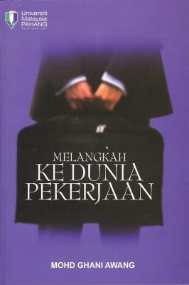 Melangkah Ke Dunia Pekerjaan by Mohd Ghani Awang from Penerbit UMP in Motivation category
