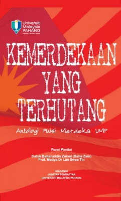 Kemerdekaan Yang Terhutang-Antologi Puisi merdeka UMP by Staff & Pelajar UMP from Penerbit UMP in Language & Dictionary category