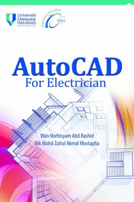 AutoCad for Electrician by Wan Norhisyam Abd Rashid & Nik Mohd Zaitul Akmal Mustapha from Penerbit UMP in General Academics category