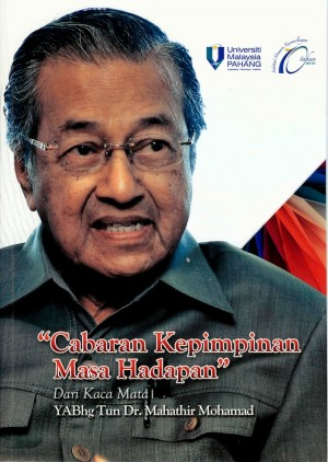 Cabaran Kepimpinan Masa Hadapan by Tun Dr Mahathir Mohamad from Penerbit UMP in Politics category