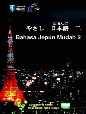 Bahasa Jepun Mudah 2 by Syahrina Ahmad & Mohd Iszuani Mohd Hassan from Penerbit UMP in General Academics category