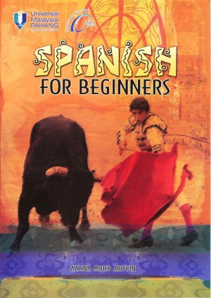 Spanish for Beginners by Azlina Mohd Ariffin from Penerbit UMP in General Academics category