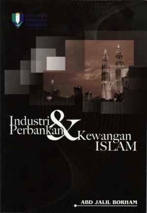 Industri Perbankan & Kewangan Islam by Abdul Jalil Borham from Penerbit UMP in General Academics category