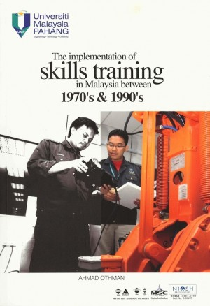 The Implementation Of Skills Trainning In Malaysia Between 1970's & 1990's by Ahmad Othman from Penerbit UMP in General Academics category