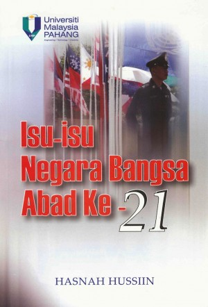 Isu - Isu-isu Negara Bangsa Abad ke-21 by Hasnah Hussiin from Penerbit UMP in General Academics category