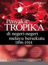 Penyakit Tropika di Negeri‐negeri Melayu Bersekutu 1896‐1914