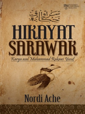 Hikayat Sarawak by Nordi Ache from University of Malaya Press in History category
